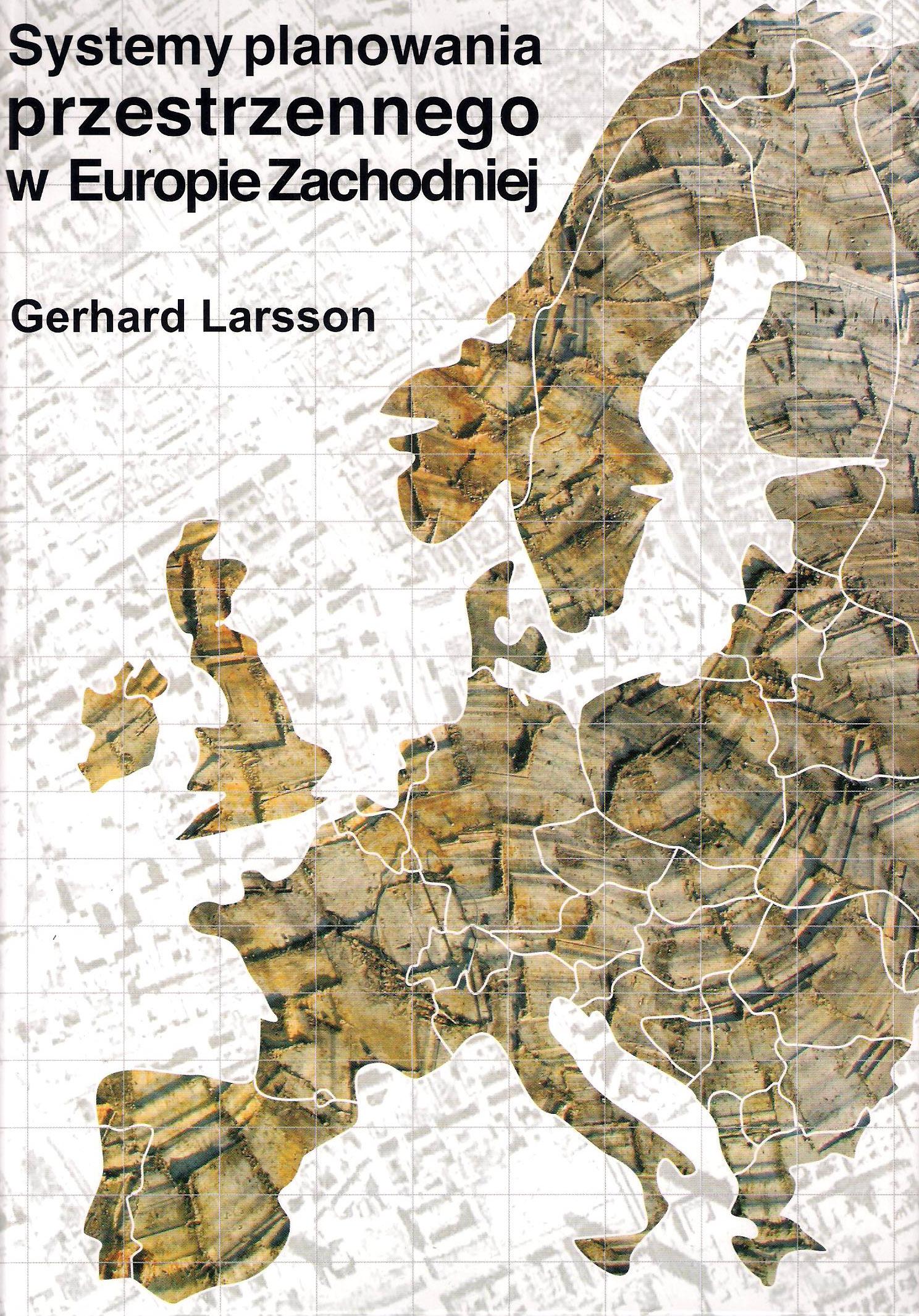 Znalezione obrazy dla zapytania: Gerhard Larsson : Systemy planowania przestrzennego w Europie Zachodniej